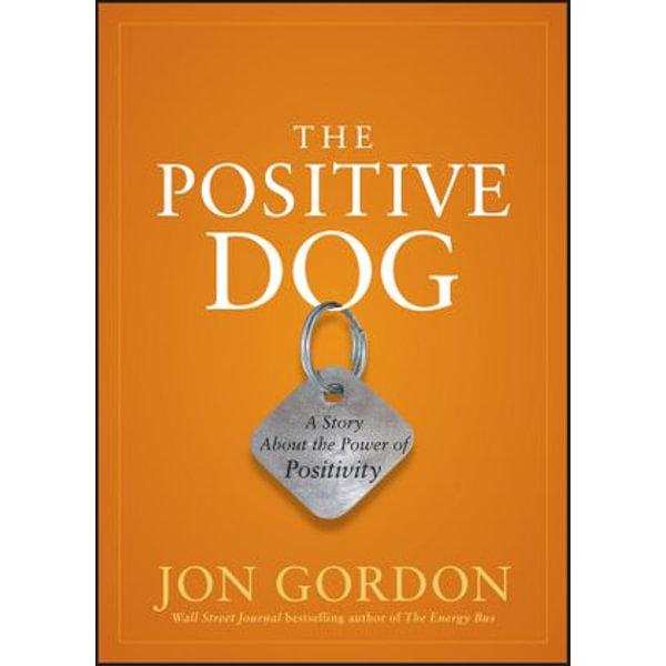 The Positive Dog - Jon Gordon | Karta-nauczyciela.org