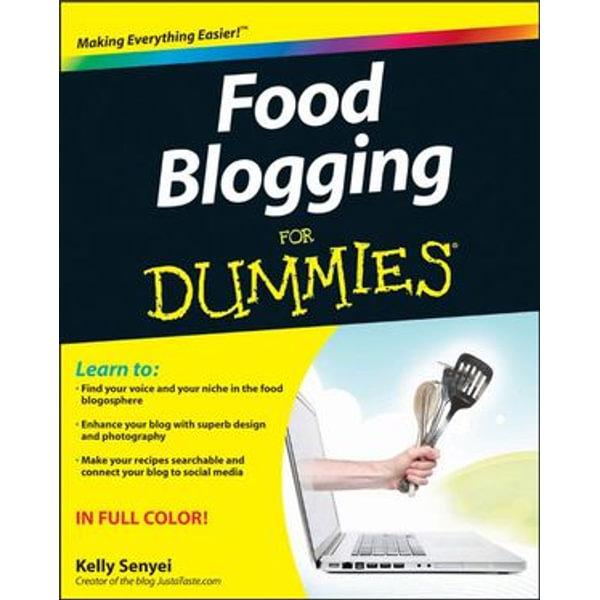 Food Blogging For Dummies - Kelly Senyei   Karta-nauczyciela.org
