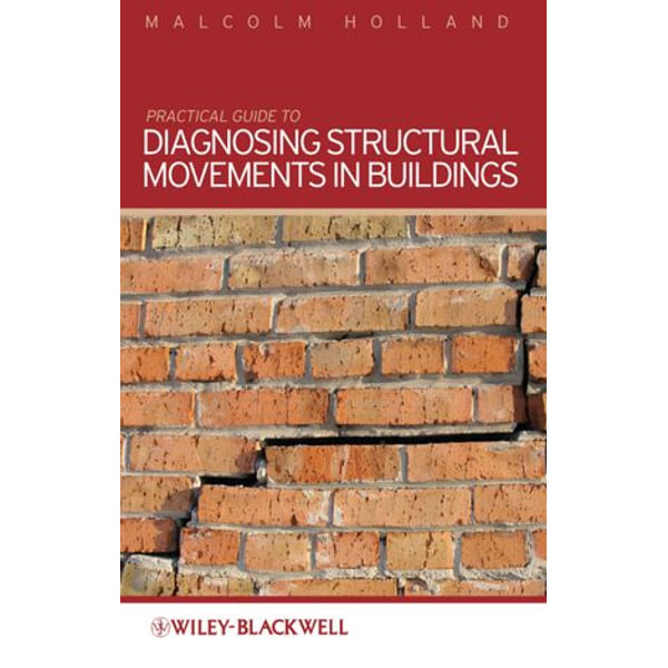 Practical Guide to Diagnosing Structural Movement in Buildings - Malcolm Holland | 2020-eala-conference.org