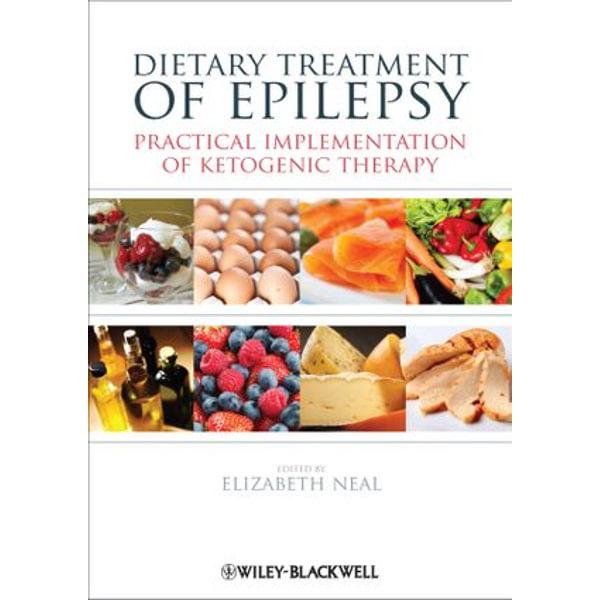 Dietary Treatment of Epilepsy - Elizabeth Neal (Editor) | 2020-eala-conference.org