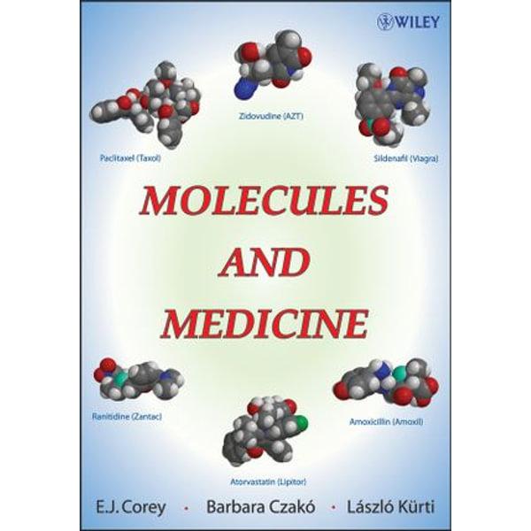 Molecules and Medicine - E. J. Corey, Barbara Czakó, László Kürti   Karta-nauczyciela.org