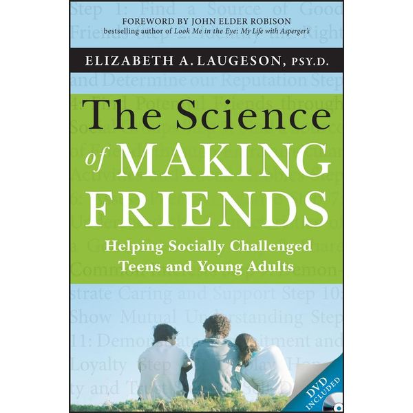 The Science of Making Friends - Elizabeth Laugeson, John Elder Robison (Foreword by) | Karta-nauczyciela.org
