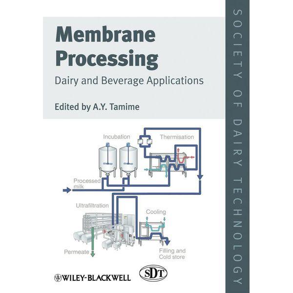 Membrane Processing - Adnan Y. Tamime (Editor)   2020-eala-conference.org