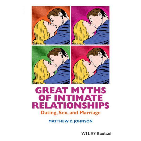 Great Myths of Intimate Relationships - Matthew D. Johnson | Karta-nauczyciela.org