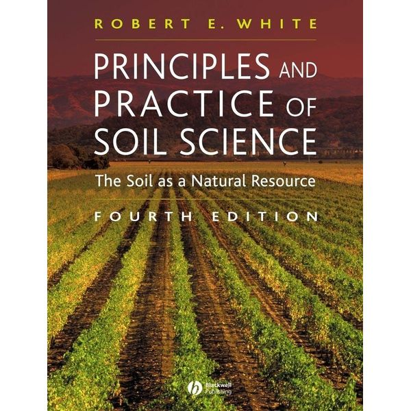 Principles and Practice of Soil Science - Robert E. White | 2020-eala-conference.org
