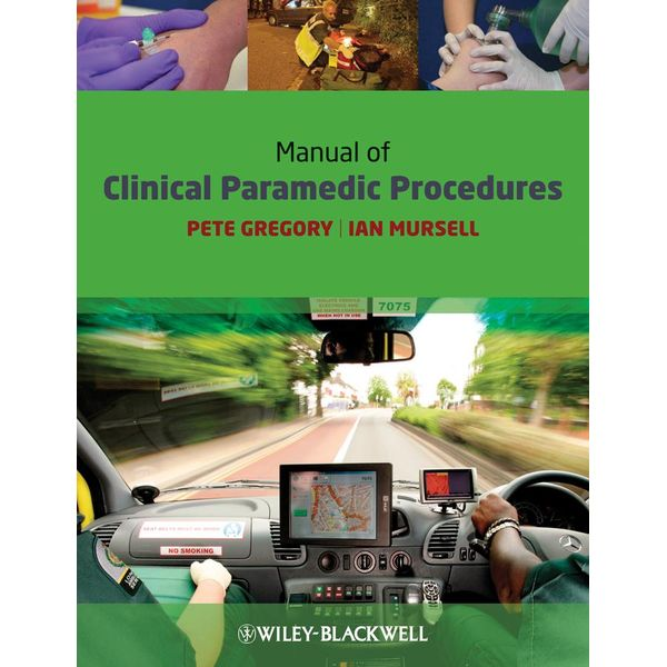Manual of Clinical Paramedic Procedures - Pete Gregory, Ian Mursell | 2020-eala-conference.org