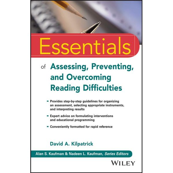 Essentials of Assessing, Preventing, and Overcoming Reading Difficulties - David A. Kilpatrick | 2020-eala-conference.org
