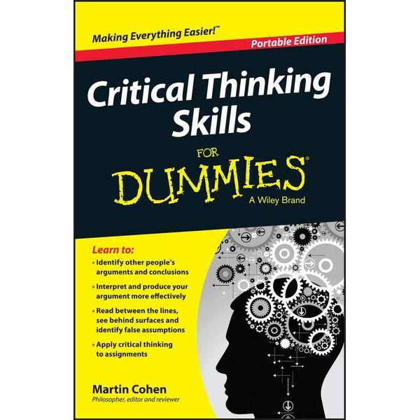 Critical Thinking Skills For Dummies - Martin Cohen | 2020-eala-conference.org