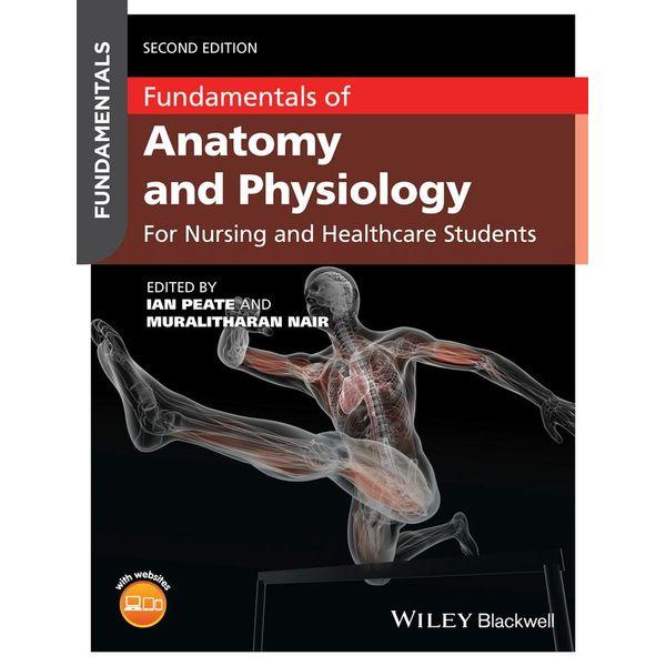 Fundamentals of Anatomy and Physiology - Muralitharan Nair (Editor), Ian Peate (Editor)   Karta-nauczyciela.org