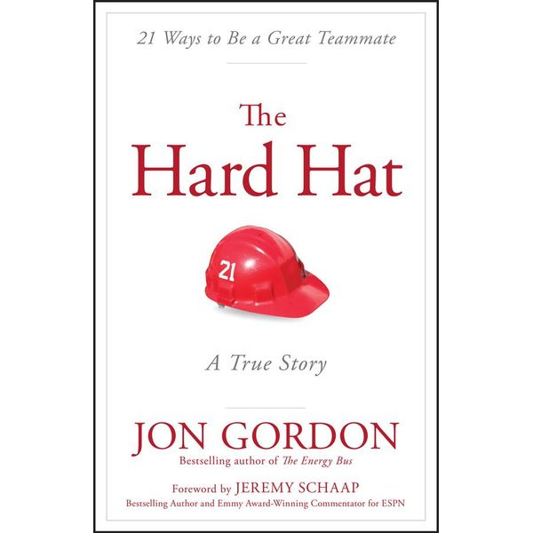 The Hard Hat - Jon Gordon, Jeremy Schaap (Foreword by) | 2020-eala-conference.org