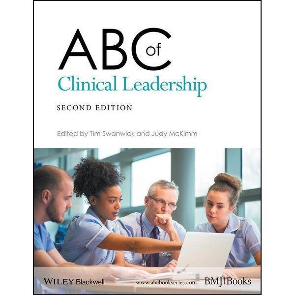 ABC of Clinical Leadership - Tim Swanwick, Judy McKimm | Karta-nauczyciela.org
