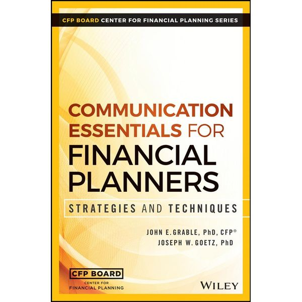 Communication Essentials for Financial Planners - John E. Grable, Joseph W. Goetz   Karta-nauczyciela.org
