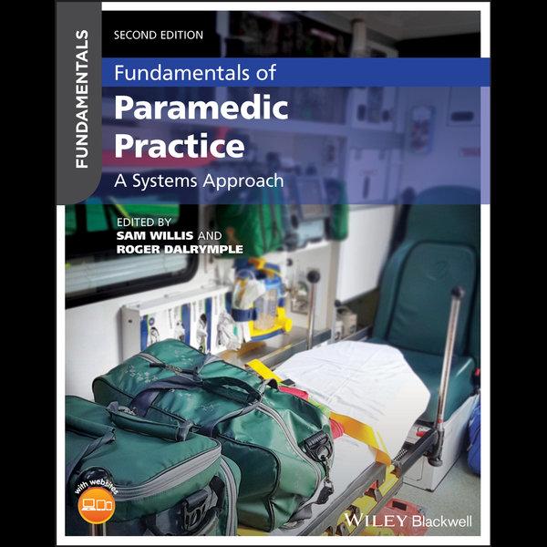 Fundamentals of Paramedic Practice - Sam Willis (Editor), Roger Dalrymple (Editor) | 2020-eala-conference.org