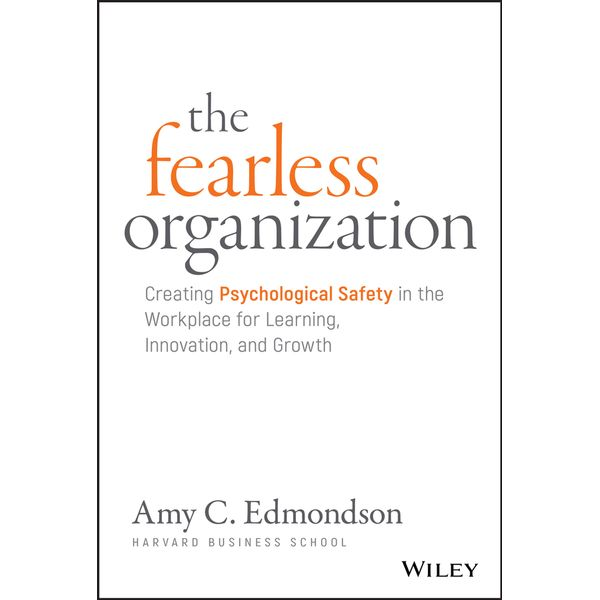 The Fearless Organization - Amy C. Edmondson | Karta-nauczyciela.org