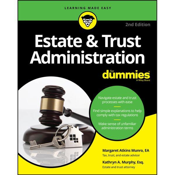 Estate & Trust Administration For Dummies - Margaret A. Munro, Kathryn A. Murphy   Karta-nauczyciela.org