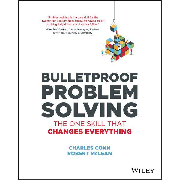 Bulletproof Problem Solving - Charles Conn, Robert McLean | Karta-nauczyciela.org