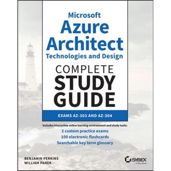 Microsoft Azure Architect Technologies and Design Complete Study Guide - Benjamin Perkins, William Panek   Karta-nauczyciela.org