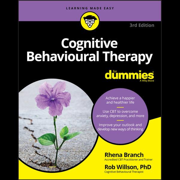 Cognitive Behavioural Therapy For Dummies - Rob Willson, Rhena Branch | Karta-nauczyciela.org