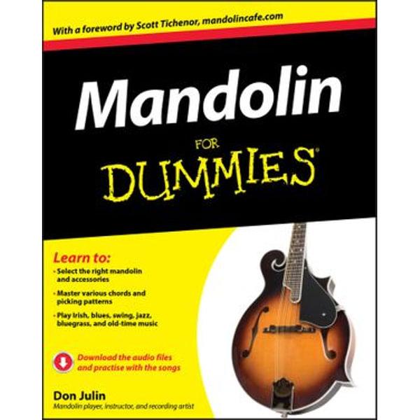 Mandolin For Dummies, Enhanced Edition - Don Julin, Scott Tichenor (Foreword by) | Karta-nauczyciela.org