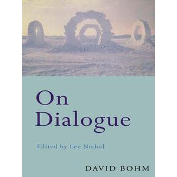On Dialogue - David Bohm, Lee Nichol (Editor) | Karta-nauczyciela.org