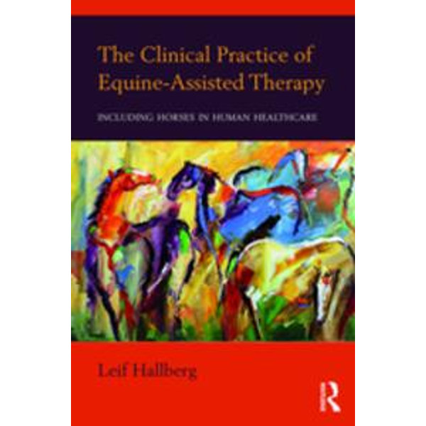 The Clinical Practice of Equine-Assisted Therapy - Leif Hallberg | Karta-nauczyciela.org