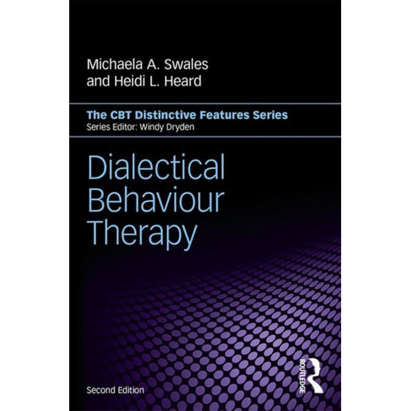 Dialectical Behaviour Therapy - Michaela A. Swales, Heidi L. Heard | 2020-eala-conference.org