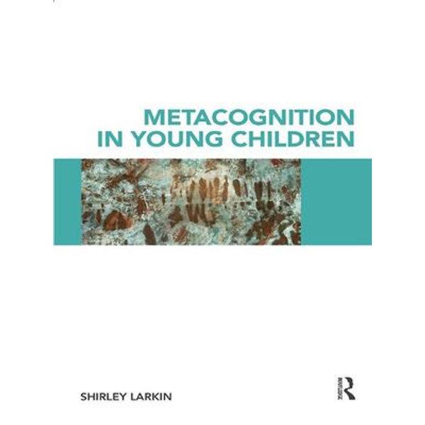 Metacognition in Young Children - Shirley Larkin   Karta-nauczyciela.org
