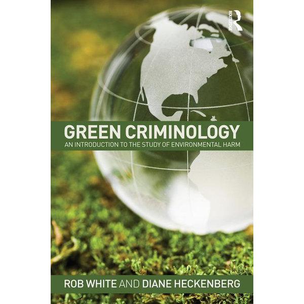 Green Criminology - Rob White, Diane Heckenberg | Karta-nauczyciela.org
