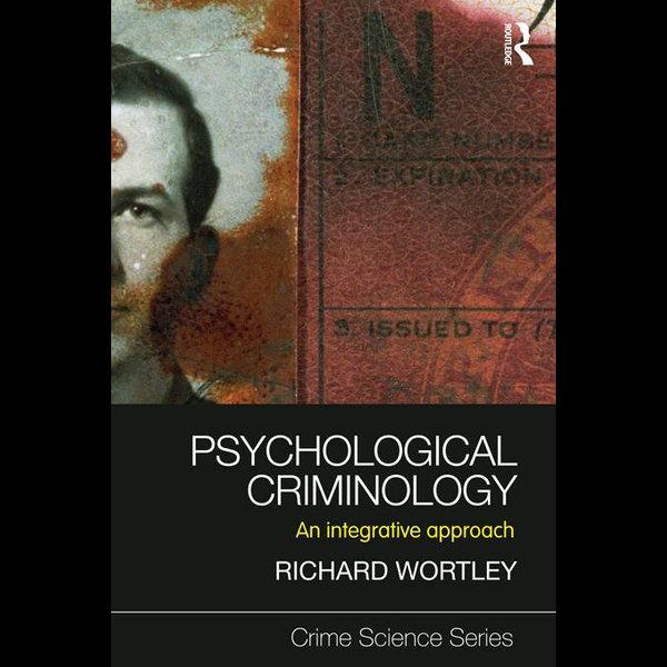 Psychological Criminology - Richard Wortley | 2020-eala-conference.org