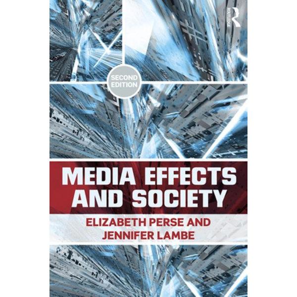 Media Effects and Society - Elizabeth M. Perse, Jennifer Lambe | Karta-nauczyciela.org