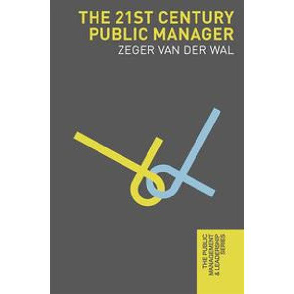The 21st Century Public Manager - Zeger van der Wal | Karta-nauczyciela.org