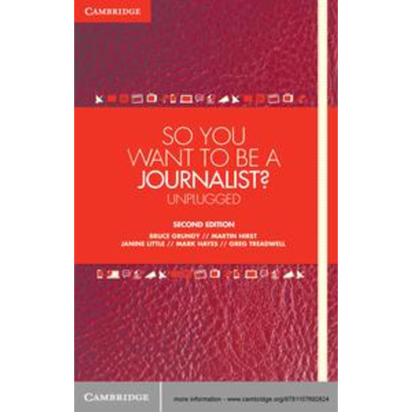 So You Want To Be A Journalist? - Bruce Grundy, Martin Hirst, Janine Little, Mark Hayes, Greg Treadwell   Karta-nauczyciela.org
