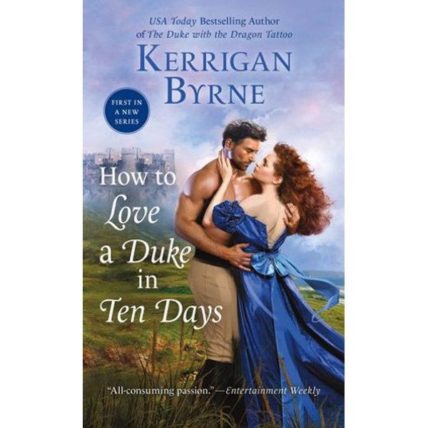 How To Love A Duke in Ten Days - Kerrigan Byrne | Karta-nauczyciela.org