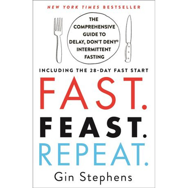 Fast. Feast. Repeat. - Gin Stephens | 2020-eala-conference.org
