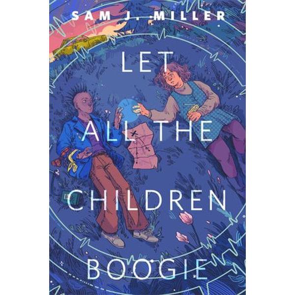 Let All the Children Boogie - Sam J. Miller | 2020-eala-conference.org