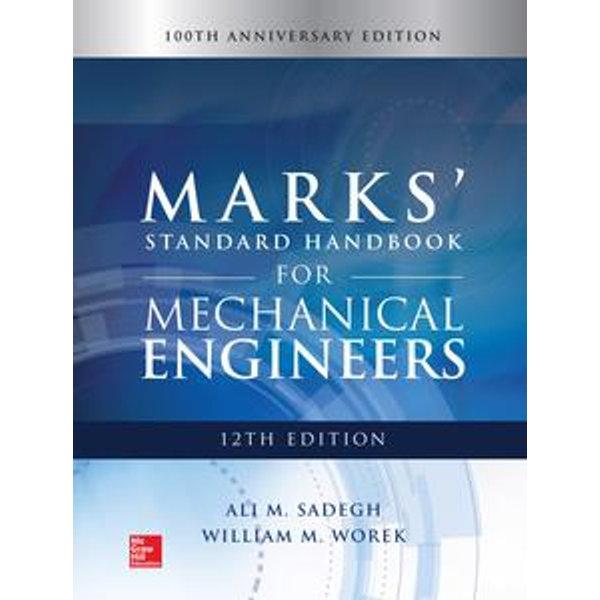 Marks' Standard Handbook for Mechanical Engineers, 12th Edition - Ali M. Sadegh, William M. Worek   Karta-nauczyciela.org