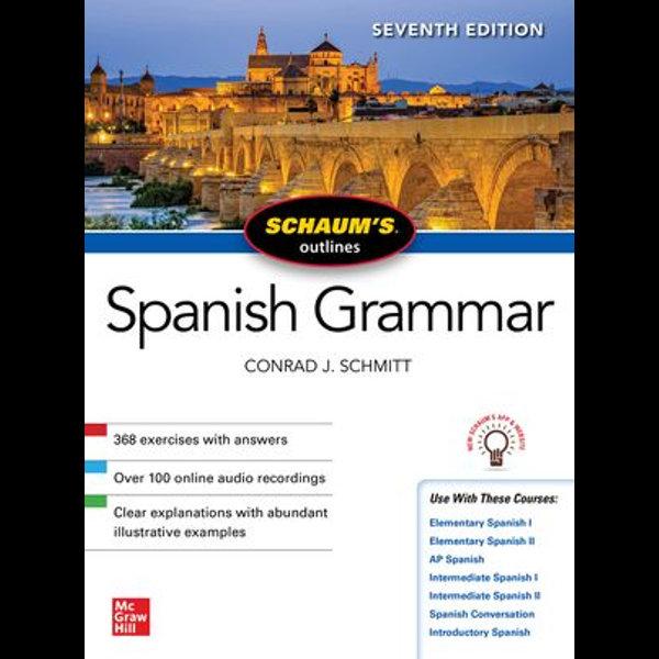Schaum's Outline of Spanish Grammar, Seventh Edition - Conrad J. Schmitt | Karta-nauczyciela.org