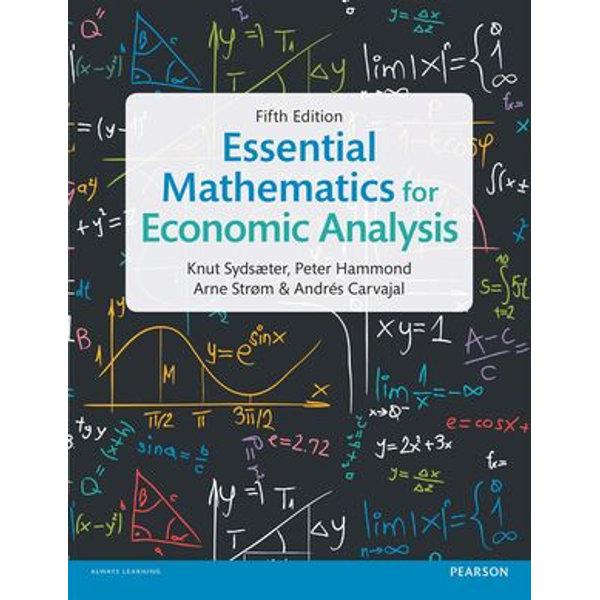 Essential Mathematics for Economic Analysis - Prof Knut Sydsaeter, Prof Peter Hammond, Prof Arne Strom, Andr?s Carvajal | Karta-nauczyciela.org