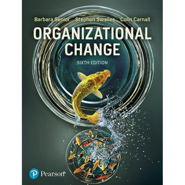 Organizational Change, 6th Edition - Barbara Senior, Dr Stephen Swailes, Colin Carnall | 2020-eala-conference.org