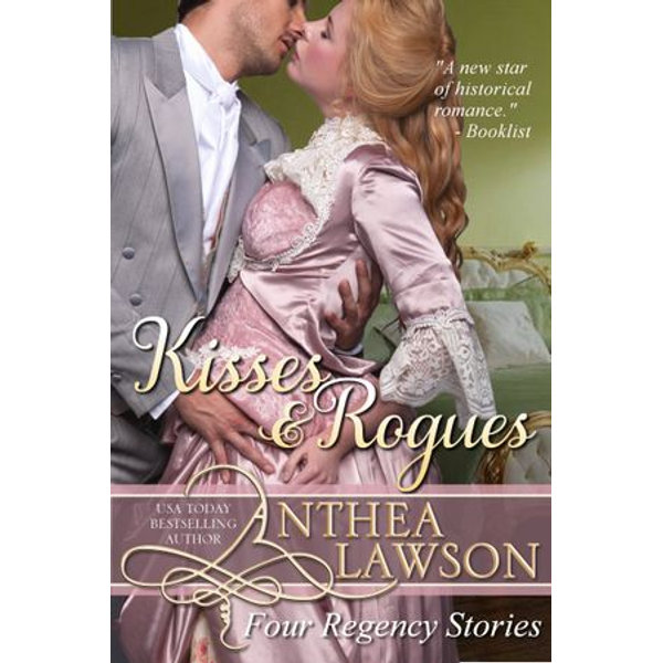 Kisses and Rogues - Anthea Lawson | 2020-eala-conference.org