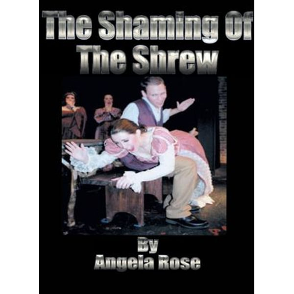 The Shaming Of The Shrew - Angela Rose | 2020-eala-conference.org