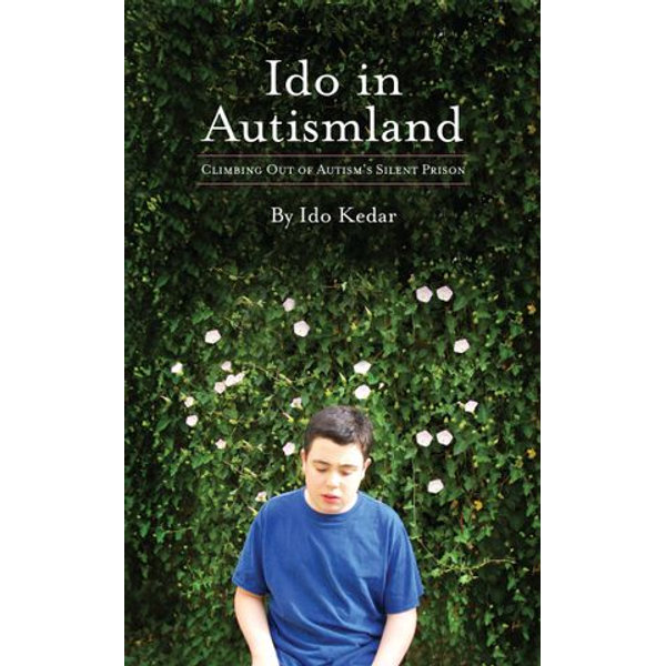 Ido in Autismland. Climbing Out of Autism's Silent Prison. - Ido Kedar   Karta-nauczyciela.org