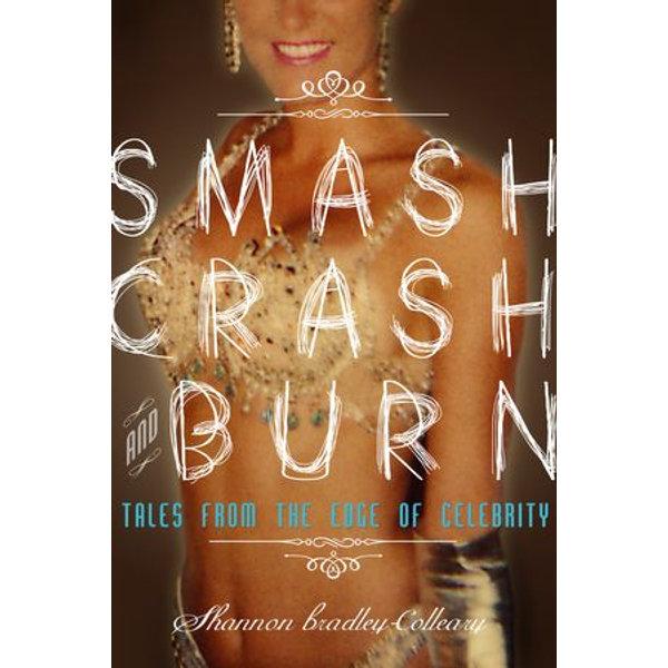 Smash, Crash & Burn - Shannon Bradley-Colleary | 2020-eala-conference.org