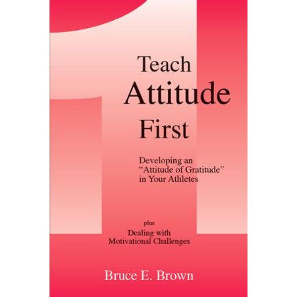 Teach Attitude First - Bruce E. Brown | Karta-nauczyciela.org