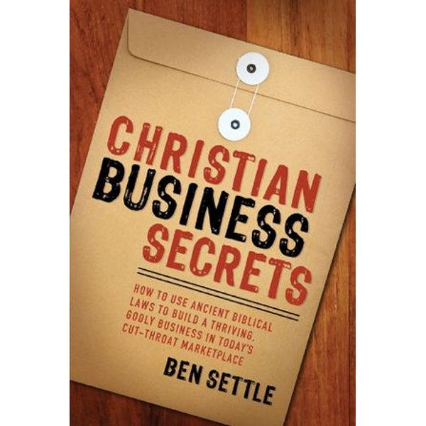 Christian Business Secrets - Ben Settle | 2020-eala-conference.org