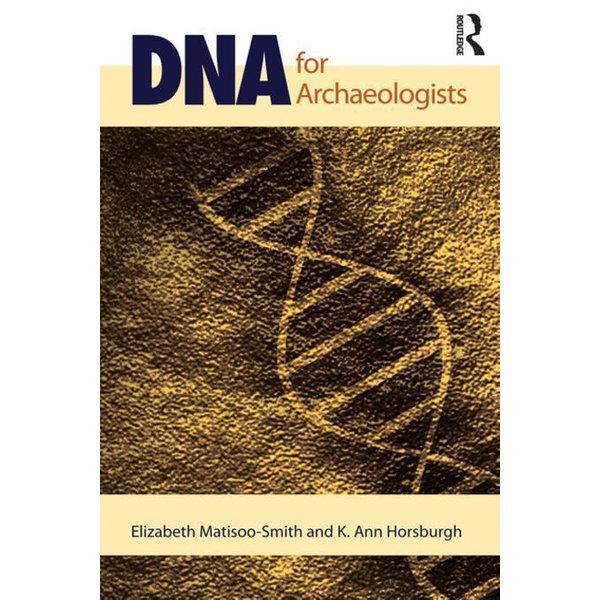 DNA for Archaeologists - Elizabeth Matisoo-Smith, K. Ann Horsburgh | Karta-nauczyciela.org