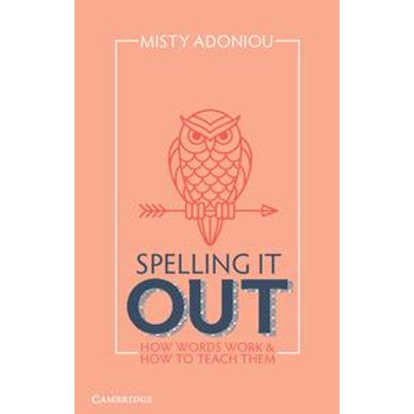 Spelling It Out - Misty Adoniou | Karta-nauczyciela.org