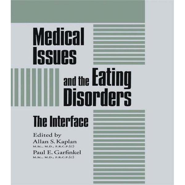 Medical Issues And The Eating Disorders - Allan S. Kaplan (Editor), Paul E. Garfinkel (Editor) | Karta-nauczyciela.org