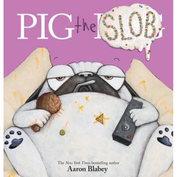 Pig the Slob (Pig the Pug) - Aaron Blabey | Karta-nauczyciela.org