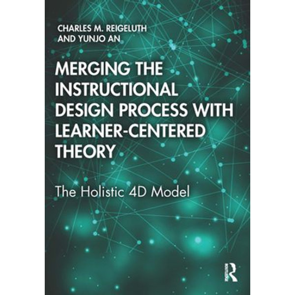 Merging the Instructional Design Process with Learner-Centered Theory - Charles M. Reigeluth, Yunjo An | Karta-nauczyciela.org